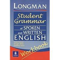 Longmans Student Grammar of Spoken and Written English Workbook (Grammar Reference)
