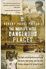 Robert Young Pelton's The World's Most Dangerous Places: 5th Edition Paperback