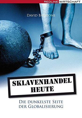 Sklavenhandel heute: Die dunkelste Seite der Globalisierung