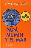 Papa Mumin y el mar / Moominpappa at Sea (Los Mumin / The Moomins) (Spanish Edition)