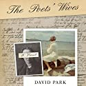 The Poets' Wives: A Novel Audiobook by David Park Narrated by Suzanne Toren