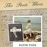 The Poets' Wives: A Novel | David Park