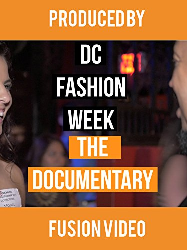DC Fashion Week: The Documentary by