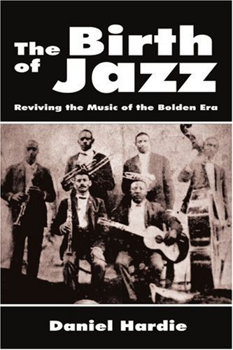 The Birth of Jazz: Reviving the Music of the Bolden Era