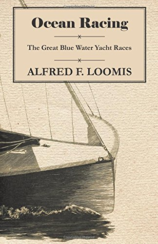 Ocean Racing - The Great Blue Water Yacht Races pdf