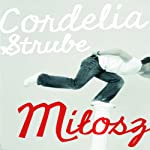 Milosz | Cordelia Strube