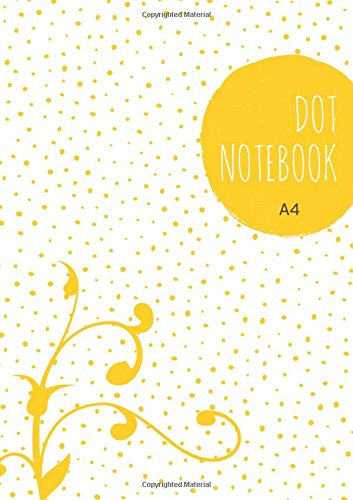 Dot Notebook A4: Yellow, Softcover, Dotted Grid, Numbered Page, Large, Letter Size,  Journal (Journal Notebook Dots) ePub fb2 ebook