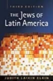 The Jews of Latin America, Elkin, Judith Laikin, 1588268969