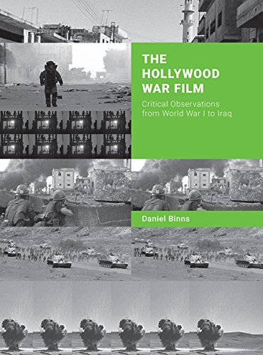 - The Hollywood War Film: Critical Observations from World War I to Iraq