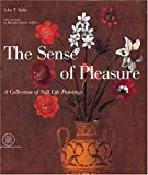 img - for The Sense of Pleasure: A Collection of Still-life Paintings by John T. Spike (2003-03-17) book / textbook / text book