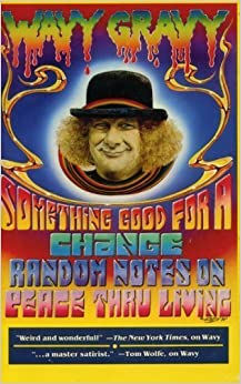Book Something Good for a Change: Random Notes on Peace Thru Living by Gravy, Wavy (1993)