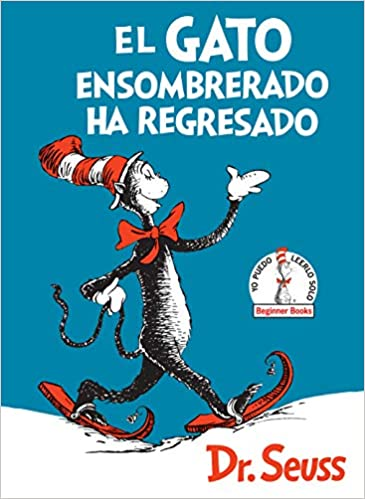 Amazon.com: El Gato ensombrerado ha regresado (The Cat in the Hat Comes Back Spanish Edition) (Beginner Books(R)) (9781984831033): Dr. Seuss: Books