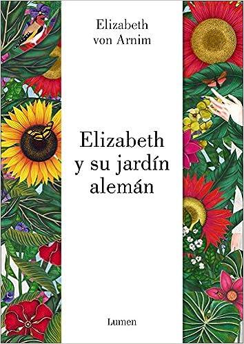 Elizabeth y su jardín alemán (Lumen Gráfica): Amazon.es: Von Arnim, Elizabeth, Morante, Sara, PERA, CRISTOBAL;: Libros