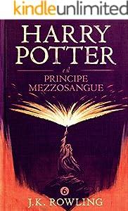 Harry Potter e il Principe Mezzosangue (Italian Edition)