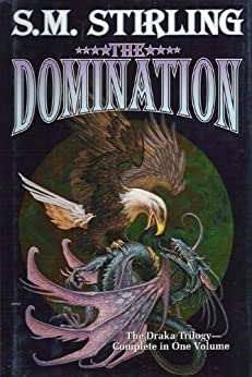The Domination (Draka Series combo volumes Book 1) by [Stirling, S. M.]