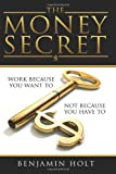 The Money Secret, Benjamin Holt, 1482615649