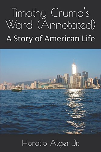Timothy Crumps Ward (Annotated): A Story of American Life