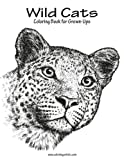 Wild Cats Coloring Book for Grown-Ups 1 (Volume 1)