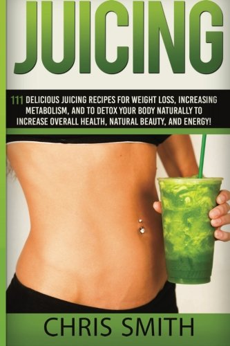 Juicing Delicious Increasing Metabolism Naturally