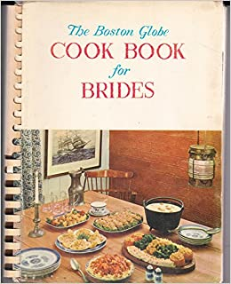 The Boston Globe Cook Book for Brides: Nell Giles Ahern