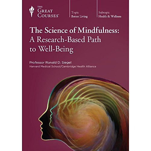 The Science of Mindfulness: A Research Based Path to Well Being