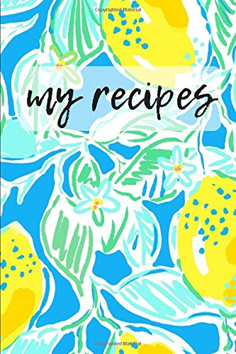 Download My Recipes: Blank Cookbook and Recipe Journal, Lemon/Blue (Kitchen Gifts) ebook