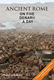 Ancient Rome on Five Denarii a Day, Philip Matyszak, 050005147X