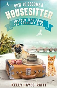 How To Become A Housesitter: Insider Tips From The HouseSit Diva