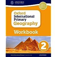 Oxford International Primary Geography: Primary geography. Workbook 2. Per la Scuola elementare. Con espansione online
