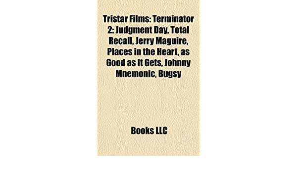 TriStar films Film Guide : Terminator 2: Judgment Day, Total ...