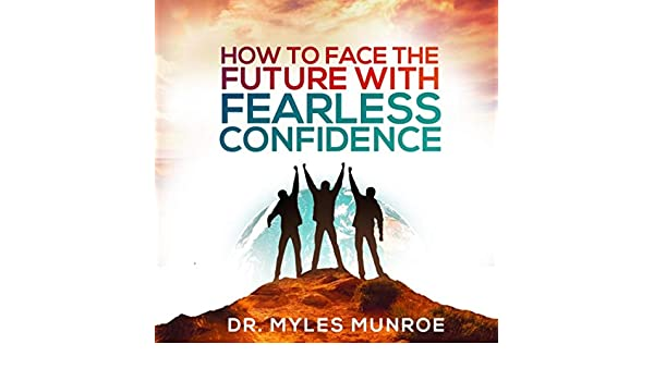 How to Face the Future with Fearless Confidence, Pt. 1 (Live ...