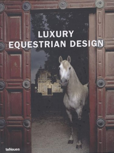 Luxury Equestrian Design (Luxury Books) by Brand: teNeues