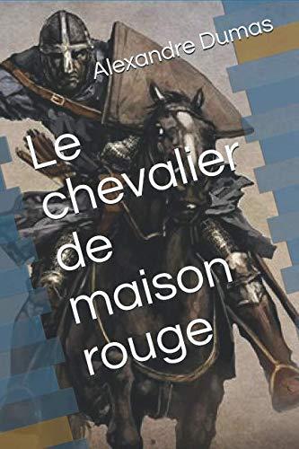 Le chevalier de maison rouge (French Edition)
