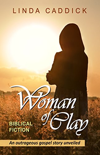 WOMAN OF CLAY: An outrageous gospel story unveiled (Woman of Spirit Book 1) cover