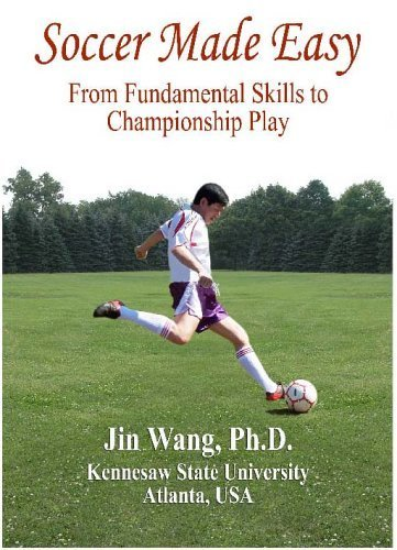 Soccer made easy: From fundamental skills to championship...