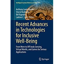 Recent Advances in Technologies for Inclusive Well-Being: From Worn to Off-body Sensing, Virtual Worlds, and Games for Serious Applications