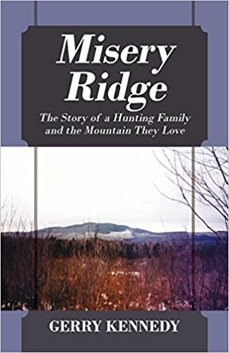 Misery Ridge: The Story of a Hunting Family and the Mountain They Love