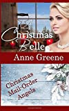 A Christmas Belle (Christmas Mail Order Angels) (Volume 4)