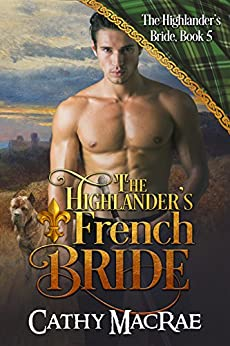 The Highlander's French Bride: Book 5 in The Highlander's Bride series by [MacRae, Cathy]