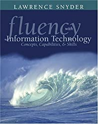Fluency with Information Technology: Skills, Concepts, and Capabilities by Lawrence Snyder (2003-07-29)