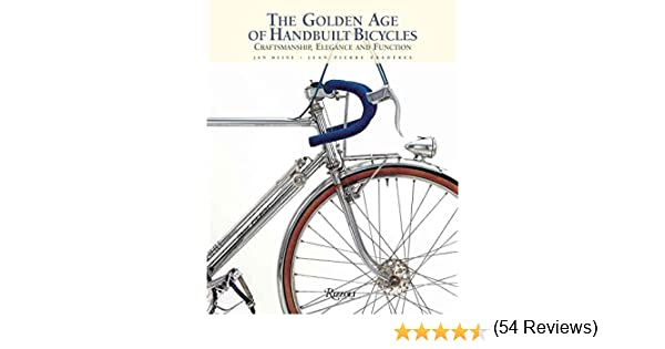 The Golden Age of Handbuilt Bicycles : Craftsmanship, Elegance ...