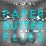 Paper Butterflies   Lisa Heathfield