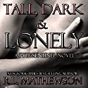 Tall, Dark & Lonely Audiobook by R. L. Mathewson Narrated by Stella Bloom
