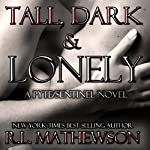 Tall, Dark & Lonely | R. L. Mathewson
