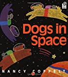 Dogs in Space, Nancy Coffelt, 0152010041