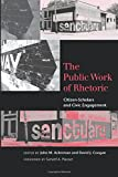 img - for The Public Work of Rhetoric: Citizen-Scholars and Civil Engagement (Studies in Rhetoric/Communication) book / textbook / text book