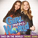 Take On the World (Theme Song From Girl Meets World)