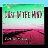 Dust in the Wind - Piano Music