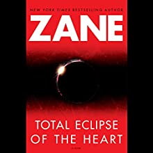 Total Eclipse of the Heart Audiobook by  Zane Narrated by Hevin Hanover, Andre Blake
