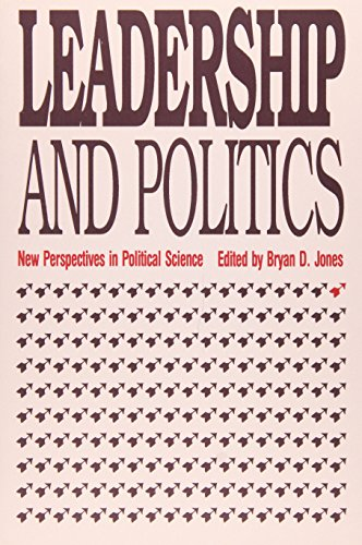 Leadership and Politics: New Perspectives in Political Science